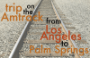 a trip on the Amtrack from Los Angeles to Palm Springs a story by Sarah Scheideman