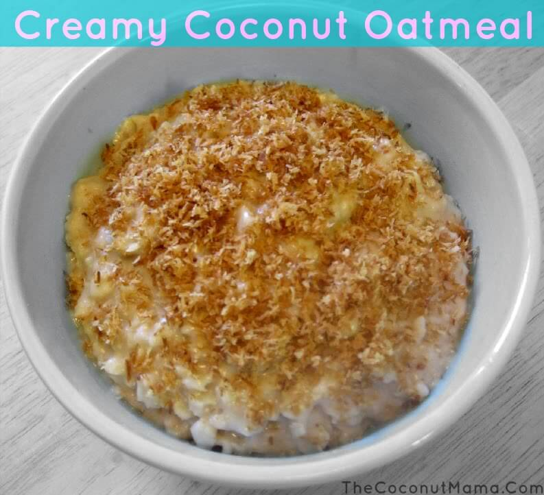 Creamy Coconut Oatmeal from The Coconut Mama