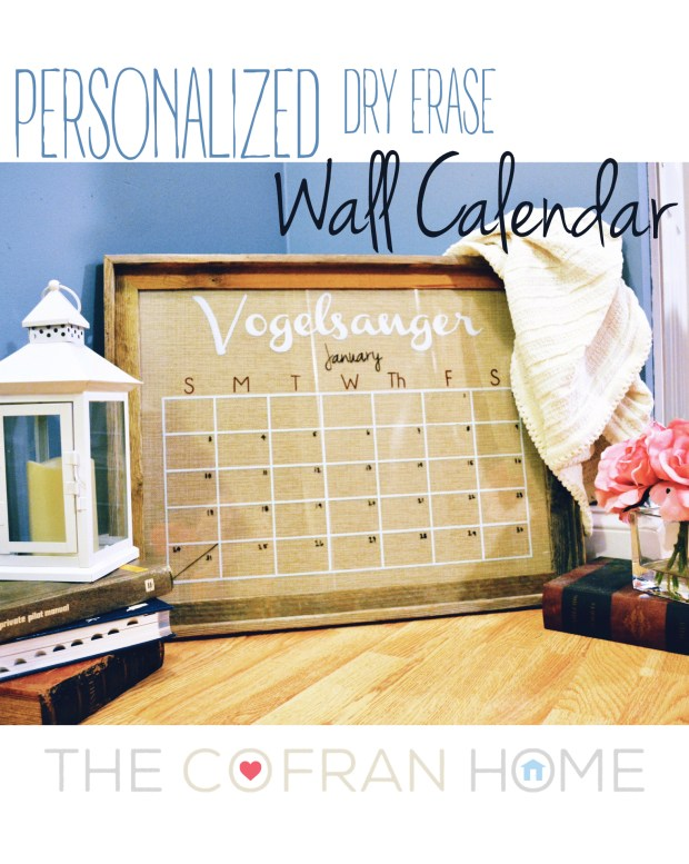 Diy Personalized Wall Calendar The Cofran Home