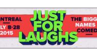 JustForLaughs_Montreal_2015