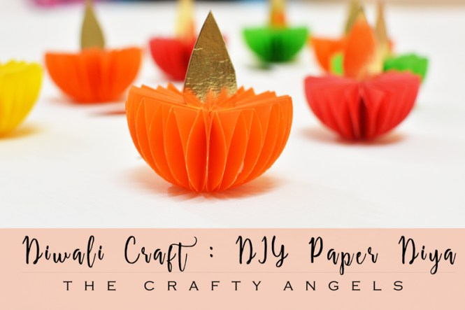 Diwali craft paper diya tutorial the crafty angels for Art and craft for diwali decoration
