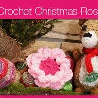 Crochet Christmas Rose + Video Tutorial