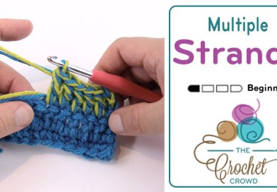 How to Crochet using Multiple Yarn Strands + Tutorial