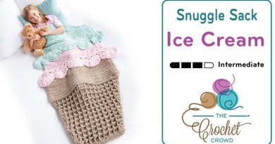 Crochet Ice Cream Snuggle Sack + Tutorial