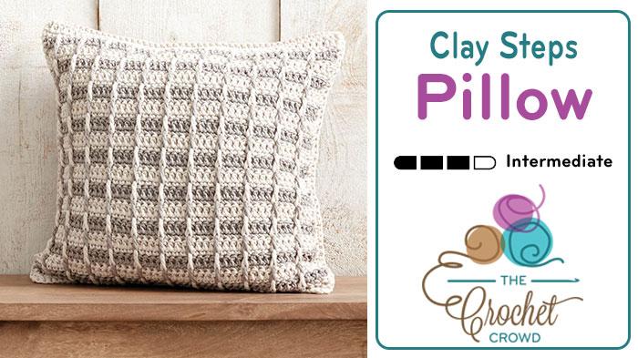 Crochet Clay Classy Steps Pillow 12 – 20″ Sizes + Tutorial