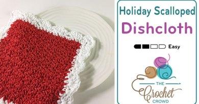 Crochet Christmas Scalloped Dishcloth + Tutorial