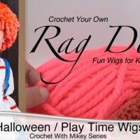 Crochet Easy Rag Doll Wig for Halloween