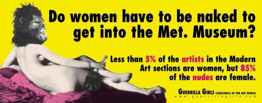 Guerrilla Girls. ¿Tienen que estar las mujeres desnudas para entrar en el Museo Metropolitano de Arte de New York, 1989. Cartel colocado frente al Museo Metropolitano de Art