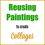 Reusing paintings to create collages