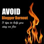 9 Tips for how to avoid blogger burnout! #blogging