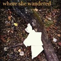 Where She Wandered
