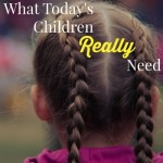 What Today's Children Really Need