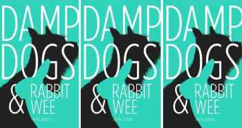 Damp Dogs & Rabbit Wee