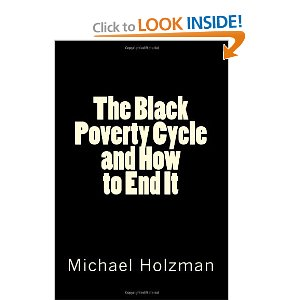 """""""The Black Poverty Cycle and How to End It"""" by Michael Holzman"""