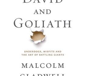 David and Goliath, By Malcolm Gladwell