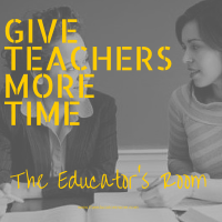Want to Fix Schools? Give Teachers More TIME!