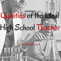 Qualities of the Ideal High School Teacher