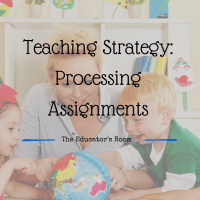 Teaching Strategy: Processing Assignments