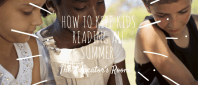 How to keep kids reading all summer