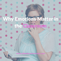 Why Emotions Matter in the Classroom