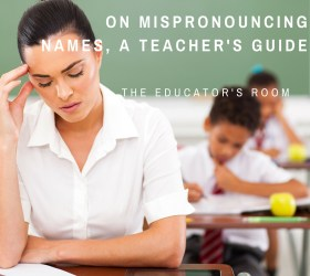 On Mispronouncing Names, A Teacher's Guide