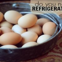 Do you have to refrigerate eggs?