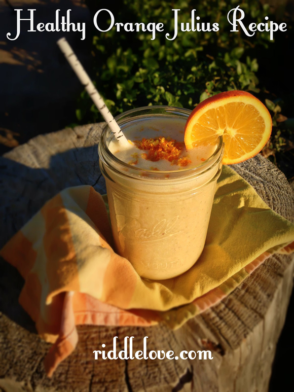 Healthy Orange Julius Recipe picture riddle love