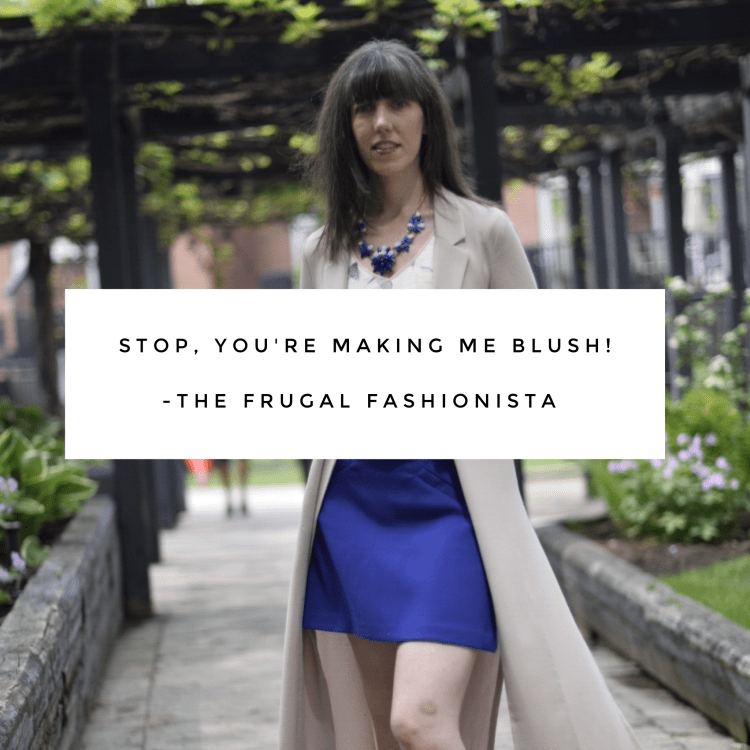 The Frugal Fashionista: Stop! You're Making Me Blush