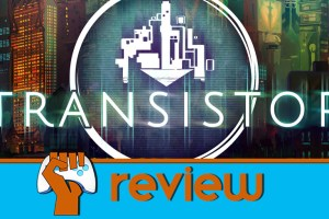 The-Game-Fanatics-Transistor-Review