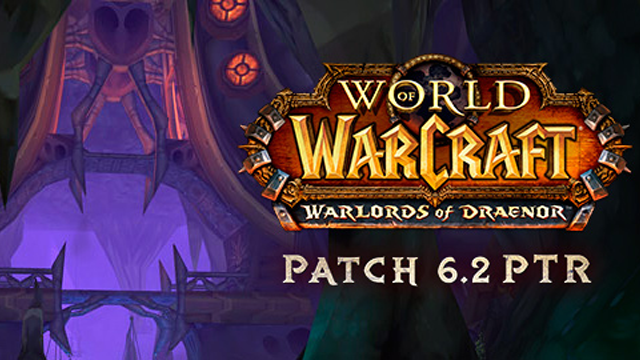 World of Warcraft Patch 6.2 Hits the PTR, Gets Patch Notes