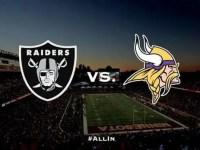 Raiders vs. Vikings!  The game to watch this week!
