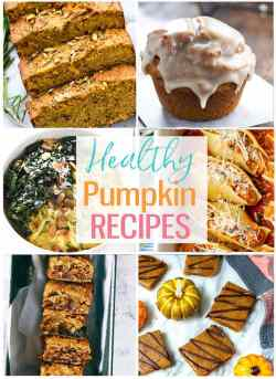 Appealing Healthy Pumpkin Recipes Collage Healthy Pumpkin Recipes Fall Girl On Bloor Healthy Fall Recipes Crock Pot Healthy Fall Recipes Cooking Light