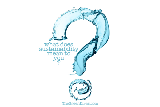 what does sustainability mean to you on the green divas