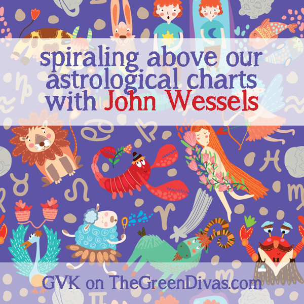 GVK on the Green Divas - astrology w/ john wessels