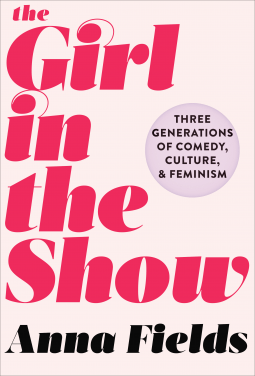 The Girl in the Show by Anna Fields- NetGalley Reads June 2017- Review by The He Said She Said Experience