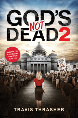 NetGalley Reads April 2017- God's Not Dead 2 by Travis Thrasher