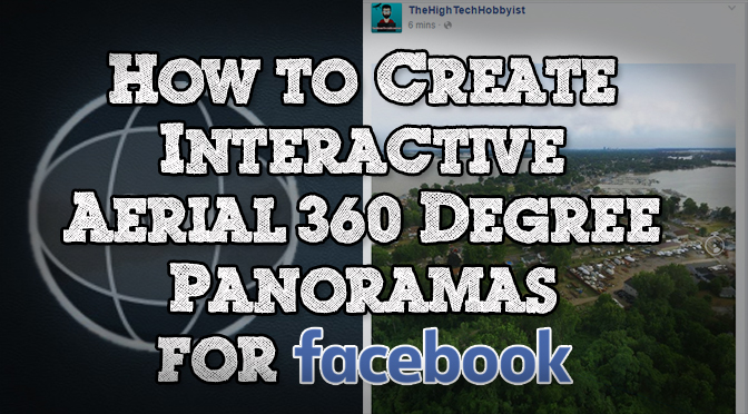 How to Create 360 Degree Aerial Panoramas for Facebook