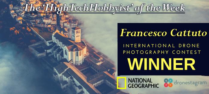 TheHighTechHobbyist of the Week Francesco Cattuto Drone Photographer