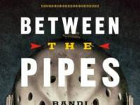Book Review: Between The Pipes by Randi Druzin