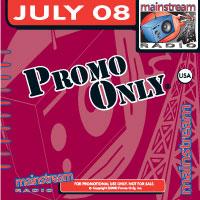 Promo Only Mainstream Radio July 2008