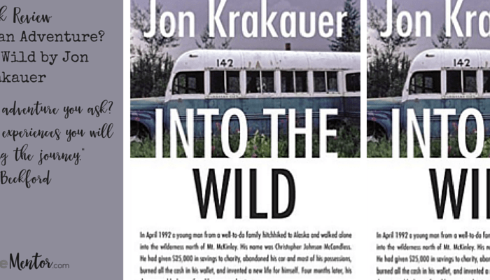 Why Go on an Adventure: Into the Wild by Jon Krakauer
