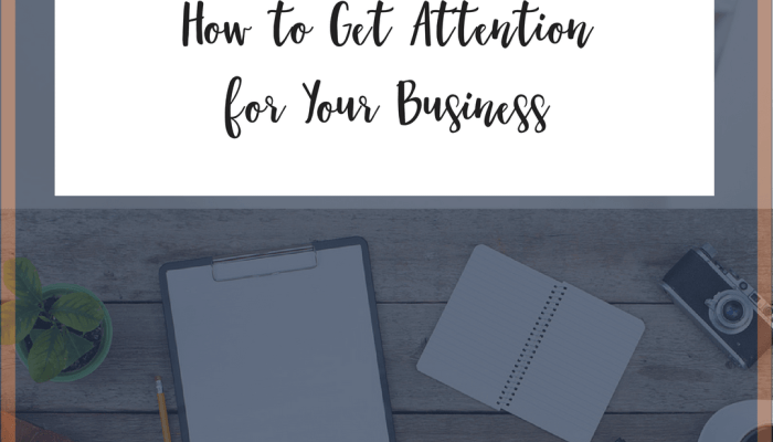 How to Get Attention for Your Business
