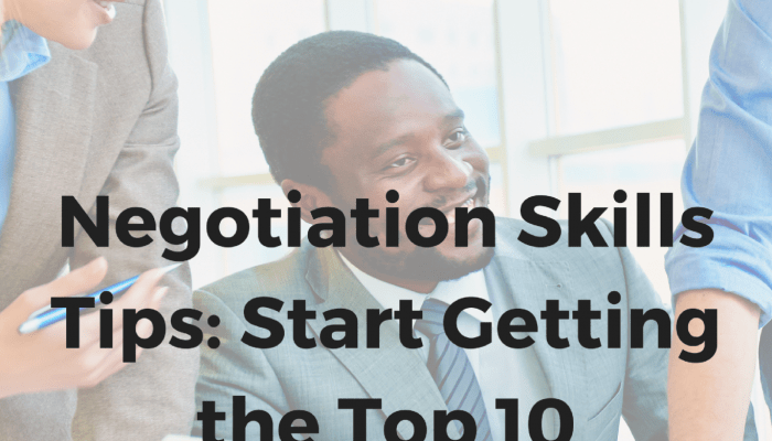 Negotiation Skills Tips: Start Getting the Top 10 Employability Skills to Thrive
