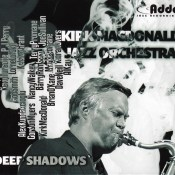 Kirk MacDonald Jazz Orchestra_Deep Shadows_cover