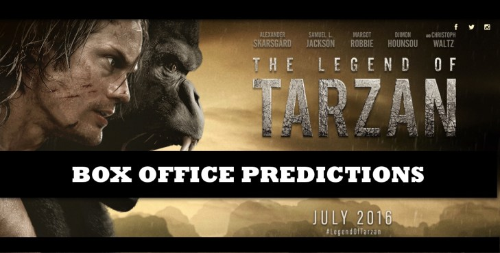 Legend of Tarzan BOX OFFICE PREDICTIONS