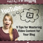 YouTube: 9 Tips for Mastering Video Content for Your Blog