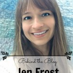 Behind the Blog with Jen Frost from Faith and Fabric