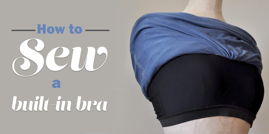 How to sew a built in bra