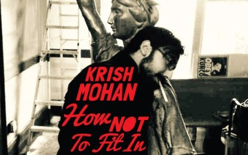 Krish Mohan How Not To Fit In