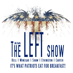 #36 The LEFT Show – A Great Man